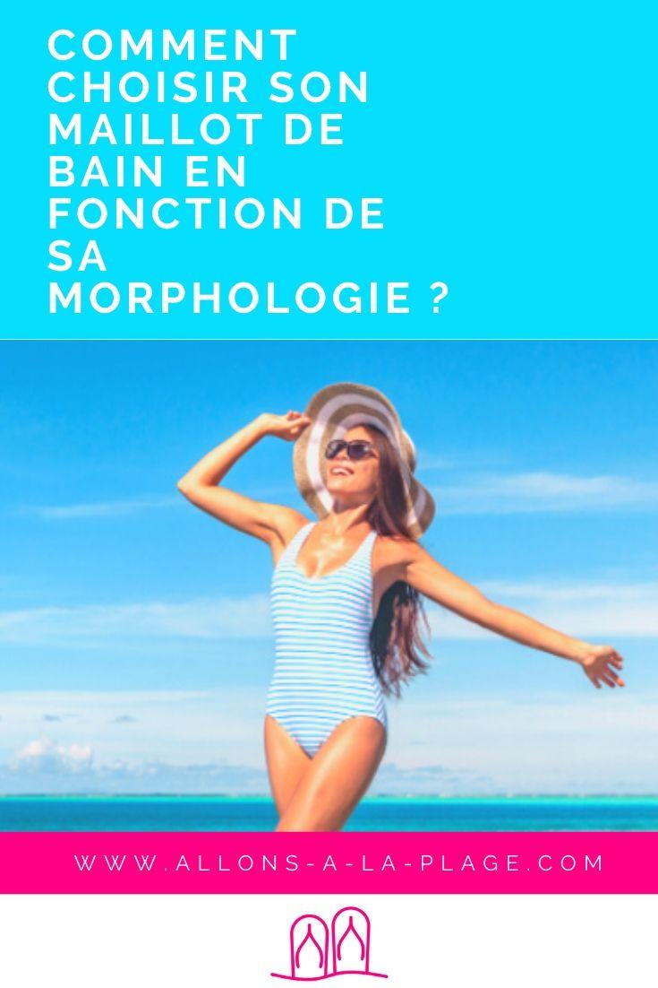 Comment choisir le bon maillot de bainqui te mettra en valeur à coup sûr ? On te dit tout pour savoir lequel choisir en fonction de ta morphologie !