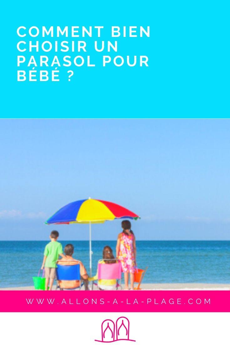 Une journée à la plage avec bébé, c'est formidable ! Mais gare au coup de soleil ! Alors comment choisir un parasol pour bébé ? On vous dit tout !