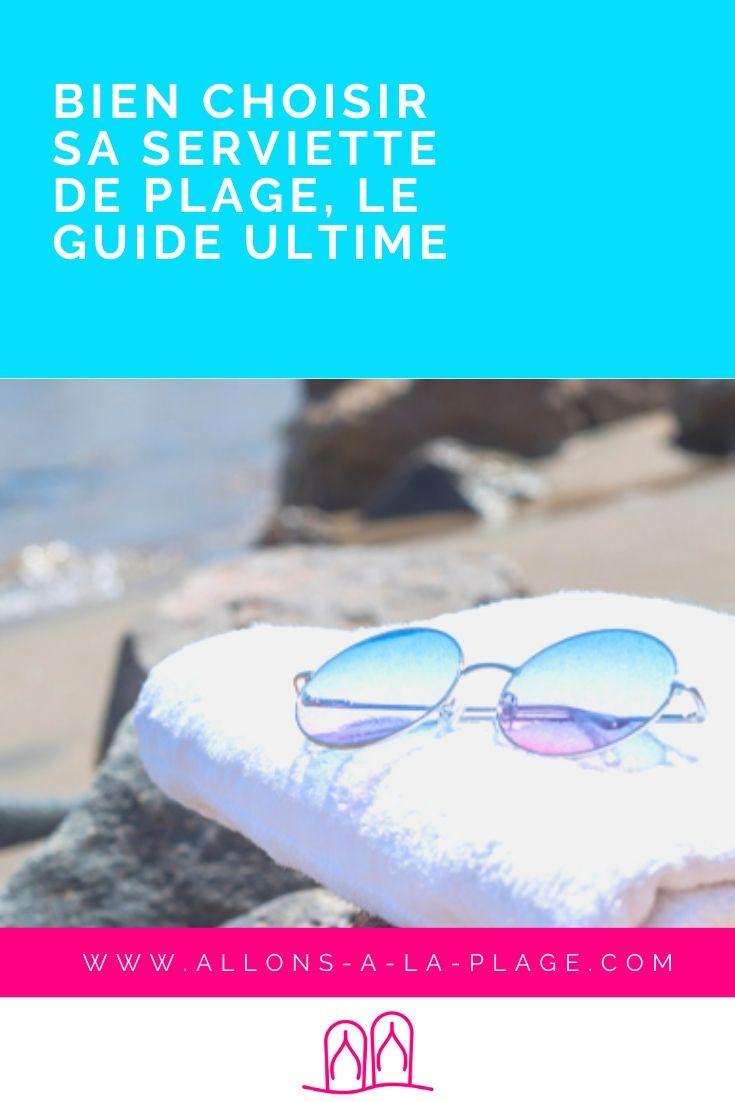 La serviette de plage est l'accessoire indispensable de l'été ! On te donne tous les critères importants pour la choisir : matière, dimensions, style, etc.