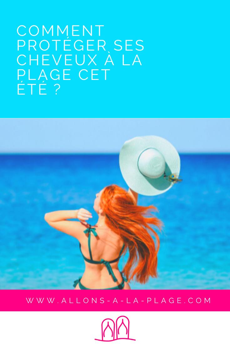 Comment protéger ses cheveux du soleil, du sel de mer ou du chlore ? Découvrez tous nos conseils pour prendre soin de ses cheveux sur la plage l'été !