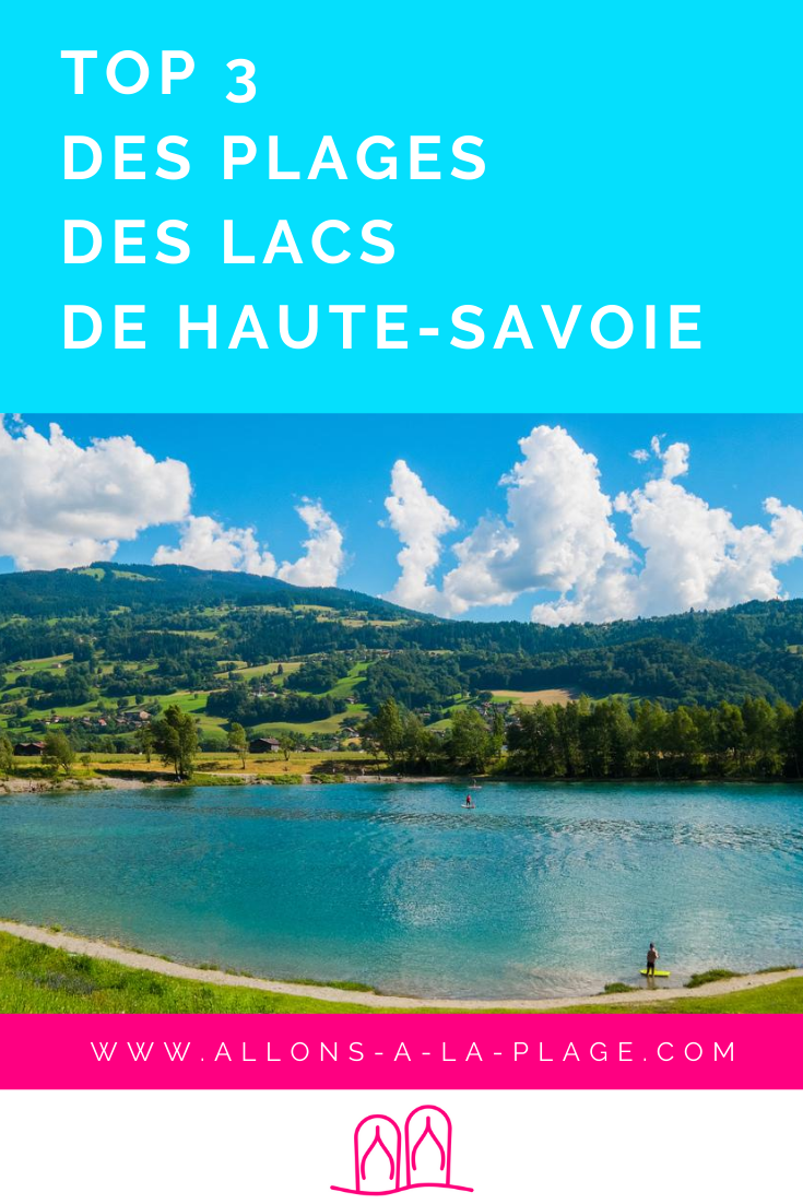 La plage, ce n'est pas que l'océan ! Découvrez les plages lacustres de Haute-Savoie, dans les Alpes.