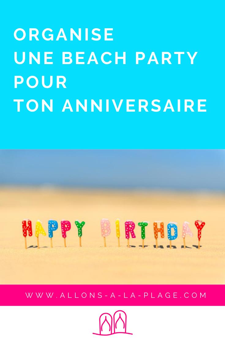 Quoi de plus original que de fêter son anniversaire sur la plage ? Voici tous nos conseils pour organiser une fabuleuse beach party.